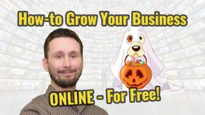 How-to Grow your Business ONLINE - For Free!
