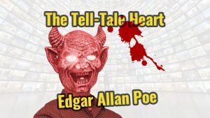 The Tell-Tale Heart, Edgar Allan Poe, Episode #14