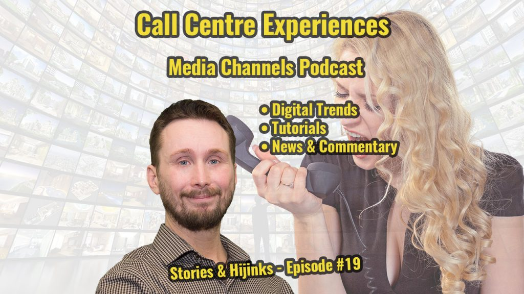 Call Centre Experiences - Episode #19