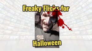 Freaky Flicks for Halloween